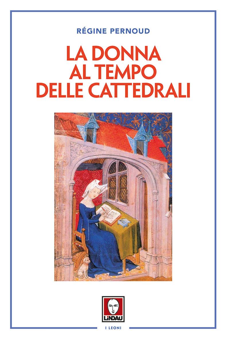Risultati immagini per Pernoud: La donna al tempo delle cattedrali, Lindau