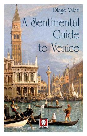 A Sentimental Guide to Venice
